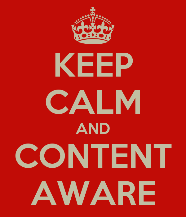 KEEP CALM AND CONTENT AWARE