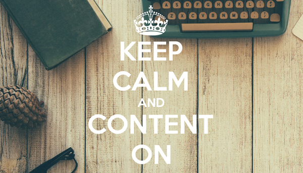 KEEP CALM AND CONTENT ON