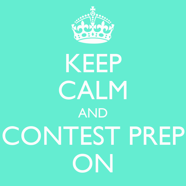 KEEP CALM AND CONTEST PREP ON