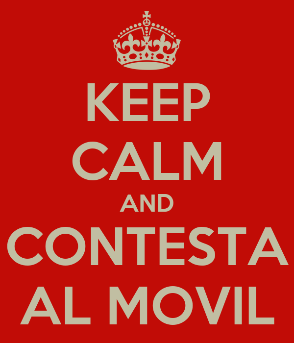 KEEP CALM AND CONTESTA AL MOVIL