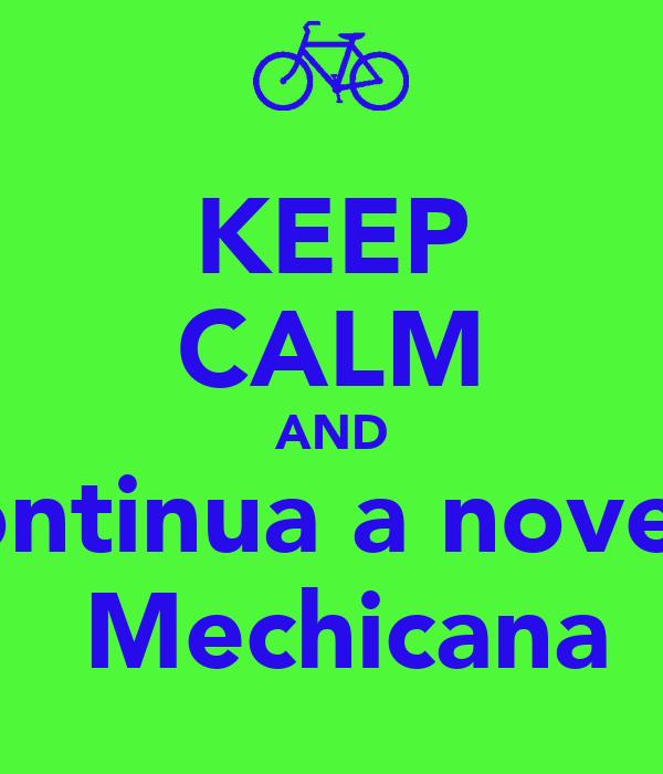KEEP CALM AND continua a novela  Mechicana