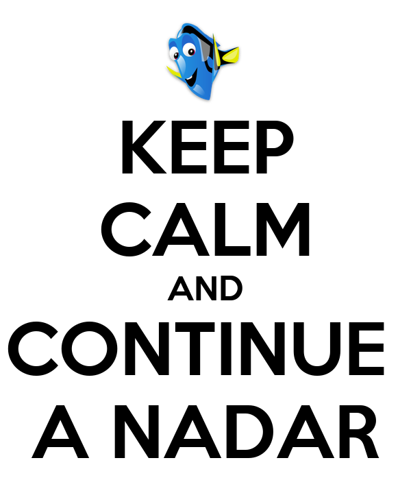 KEEP CALM AND CONTINUE  A NADAR