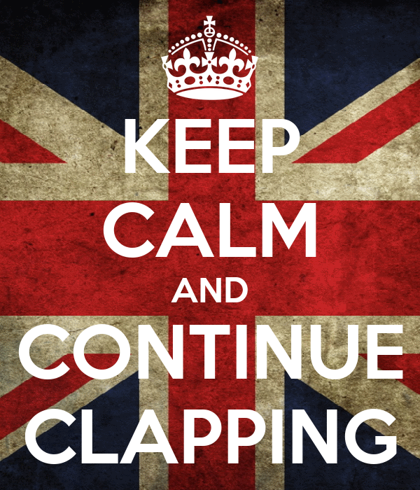 KEEP CALM AND CONTINUE CLAPPING
