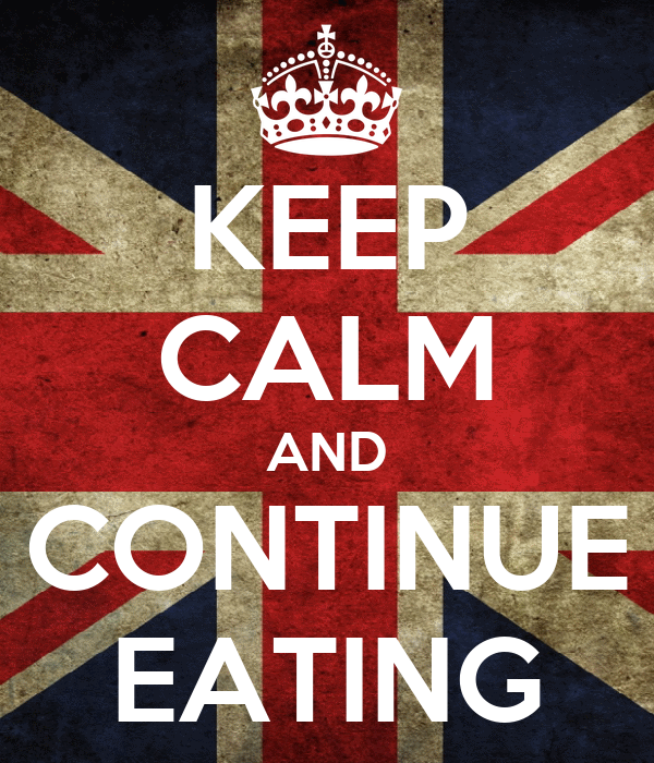 KEEP CALM AND CONTINUE EATING