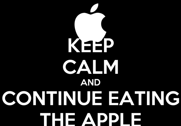 KEEP CALM AND CONTINUE EATING THE APPLE