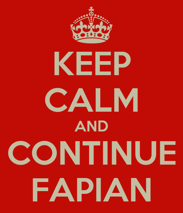 KEEP CALM AND CONTINUE FAPIAN