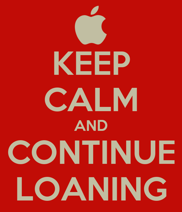 KEEP CALM AND CONTINUE LOANING