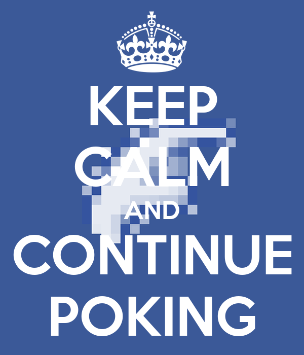 KEEP CALM AND CONTINUE POKING