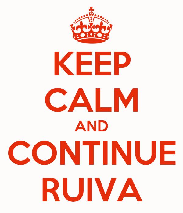 KEEP CALM AND CONTINUE RUIVA
