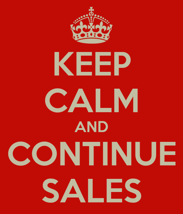 KEEP CALM AND CONTINUE SALES