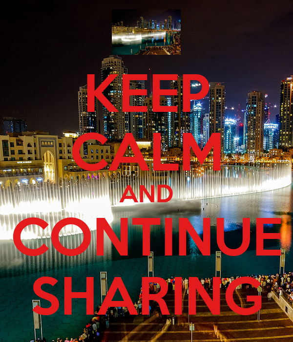 KEEP CALM AND CONTINUE SHARING