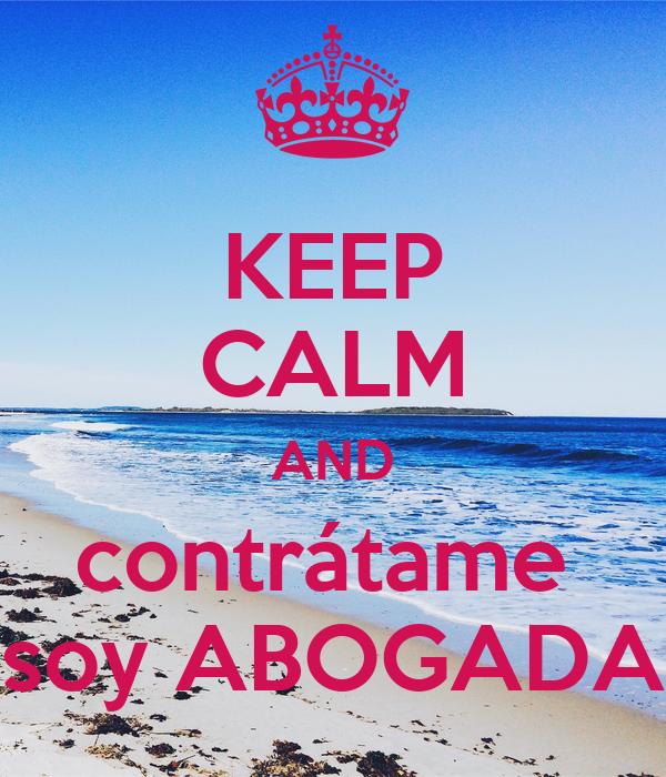 KEEP CALM AND contrátame  soy ABOGADA