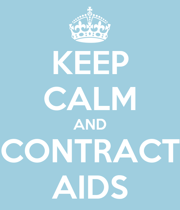 KEEP CALM AND CONTRACT AIDS