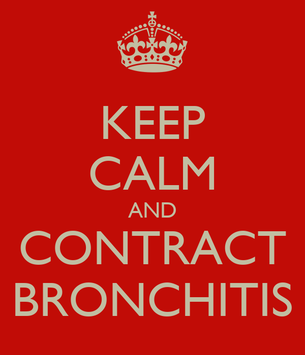 KEEP CALM AND CONTRACT BRONCHITIS