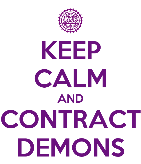 KEEP CALM AND CONTRACT DEMONS