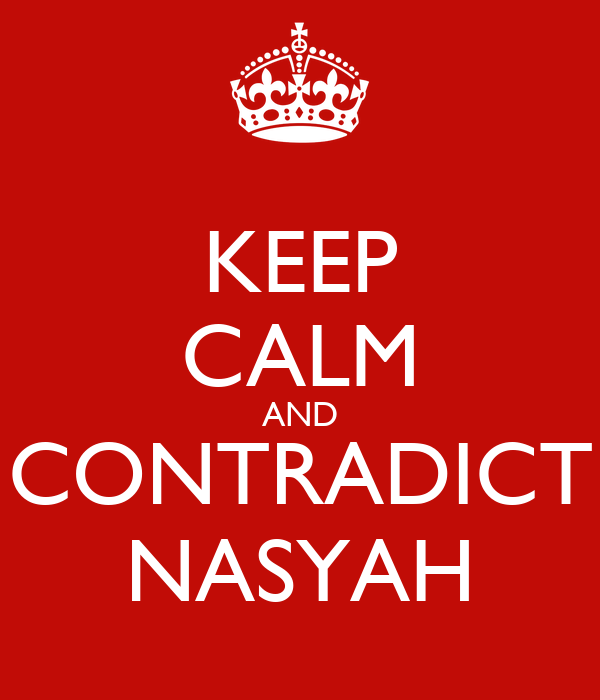 KEEP CALM AND CONTRADICT NASYAH