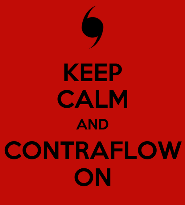 KEEP CALM AND CONTRAFLOW ON