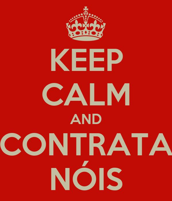 KEEP CALM AND CONTRATA NÓIS
