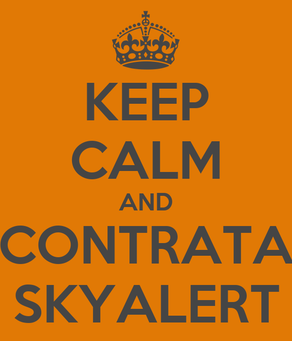 KEEP CALM AND CONTRATA SKYALERT
