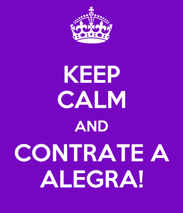 KEEP CALM AND CONTRATE A ALEGRA!