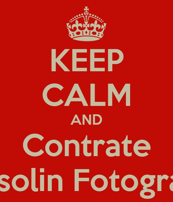 KEEP CALM AND Contrate Massolin Fotografias