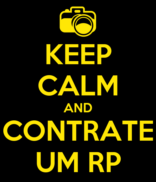 KEEP CALM AND CONTRATE UM RP