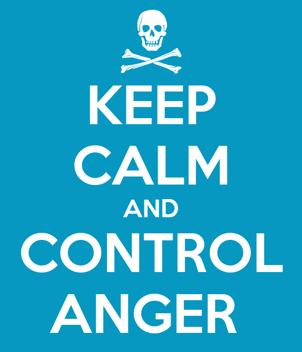 KEEP CALM AND CONTROL ANGER