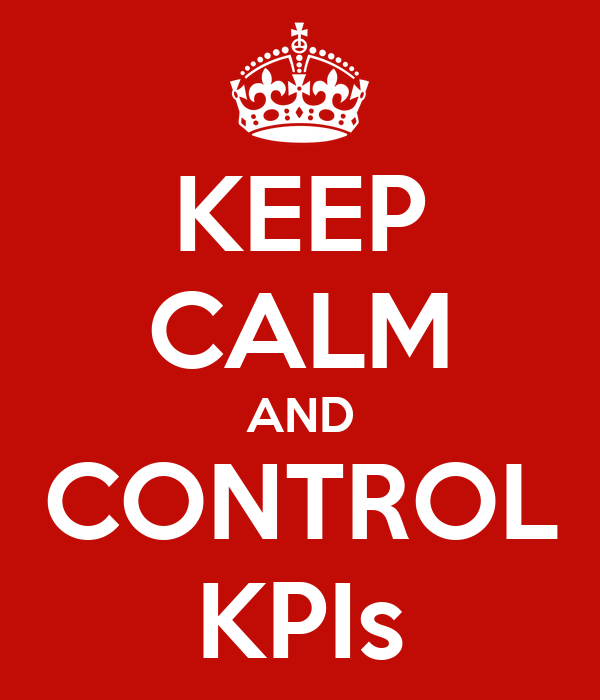 KEEP CALM AND CONTROL KPIs