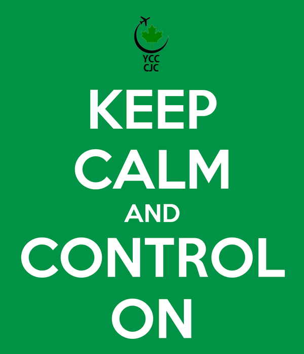 KEEP CALM AND CONTROL ON