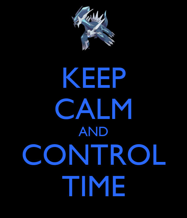 KEEP CALM AND CONTROL TIME