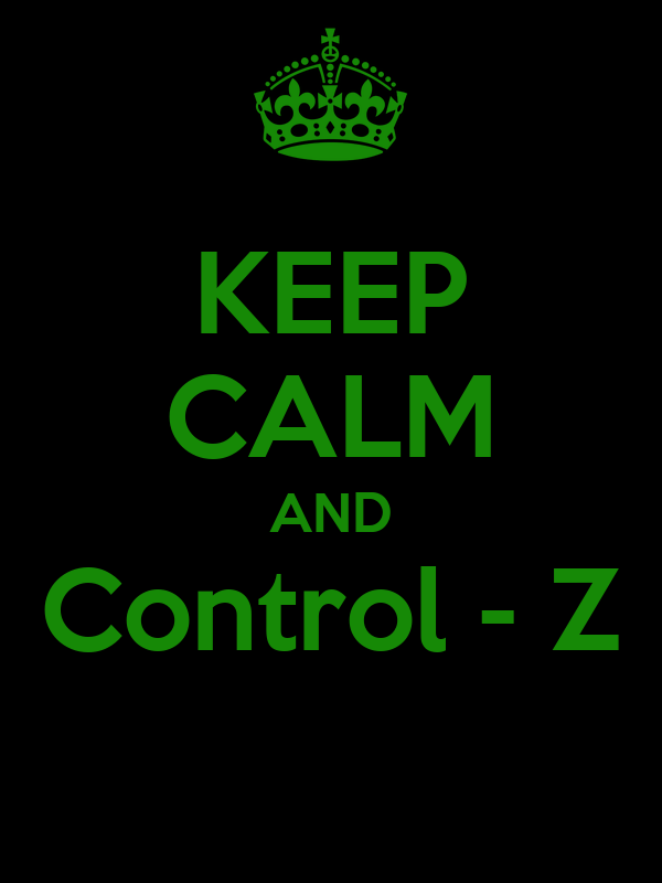 KEEP CALM AND Control - Z