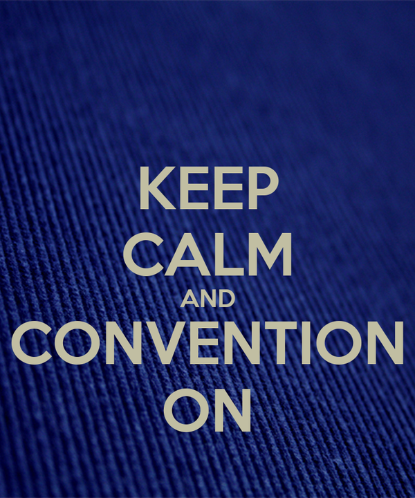 KEEP CALM AND CONVENTION ON