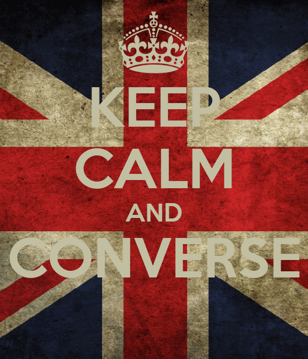 KEEP CALM AND CONVERSE
