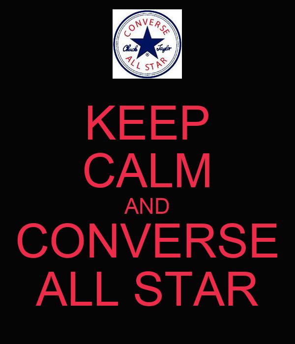 KEEP CALM AND CONVERSE ALL STAR