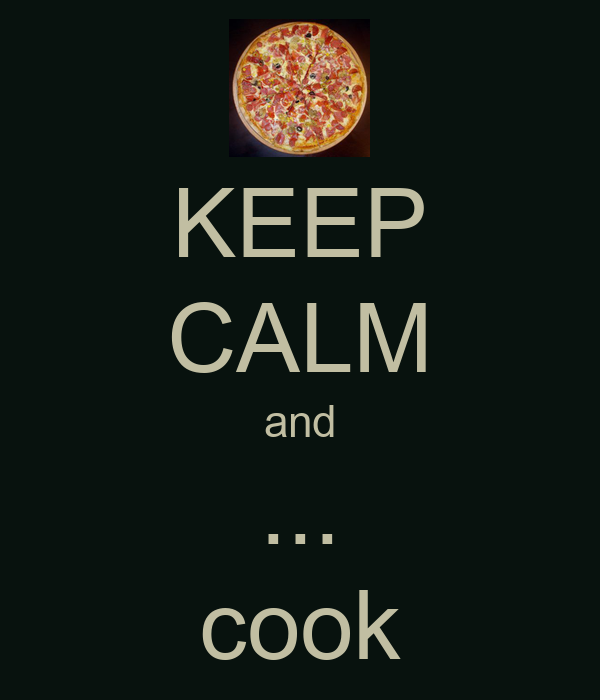 KEEP CALM and ... cook