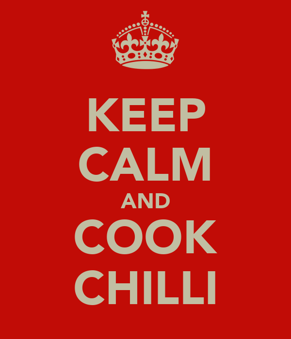 KEEP CALM AND COOK CHILLI