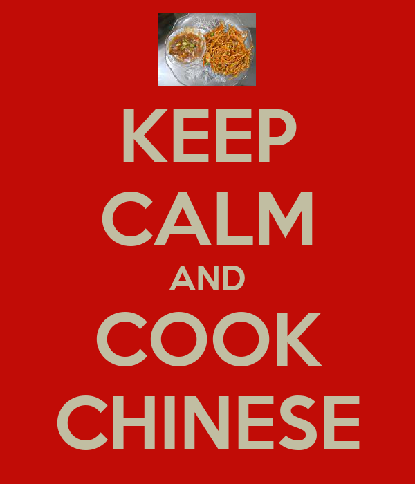KEEP CALM AND COOK CHINESE