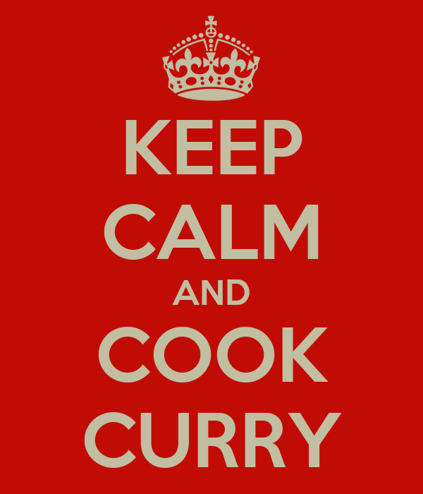 KEEP CALM AND COOK CURRY