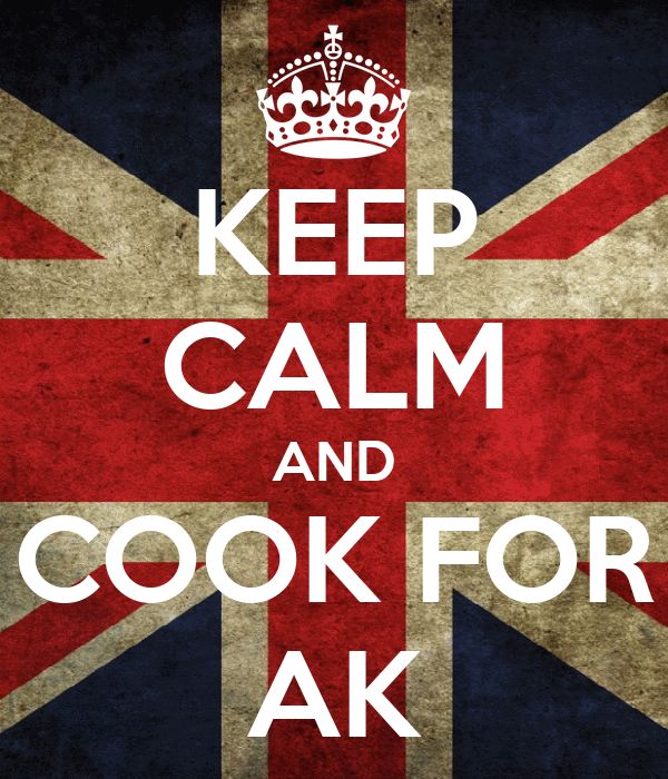 KEEP CALM AND COOK FOR AK