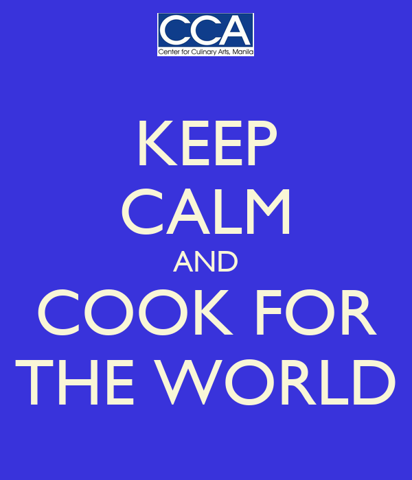 KEEP CALM AND COOK FOR THE WORLD