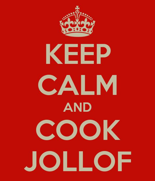 KEEP CALM AND COOK JOLLOF