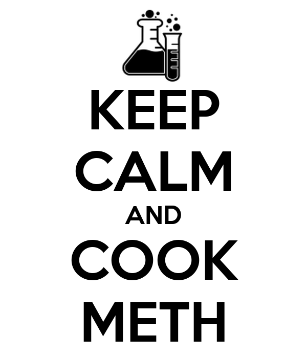 KEEP CALM AND COOK METH