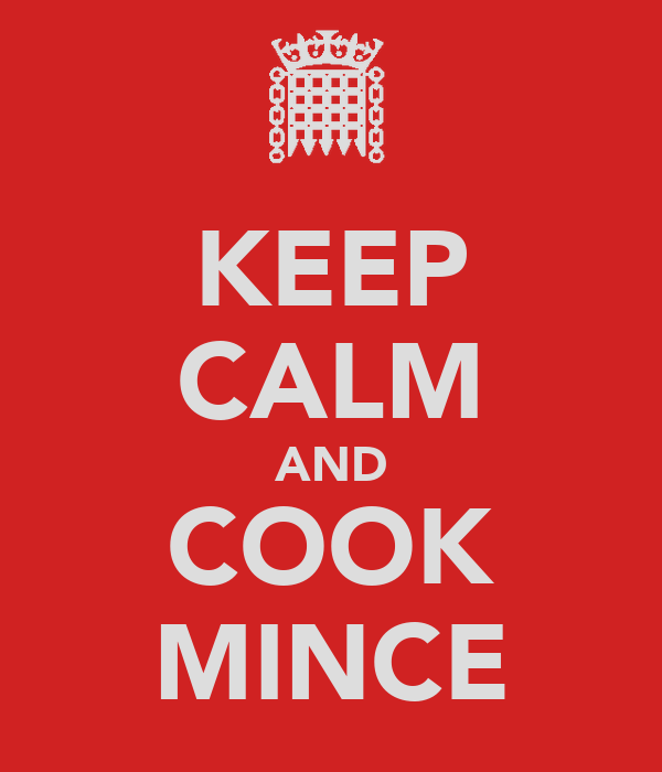 KEEP CALM AND COOK MINCE