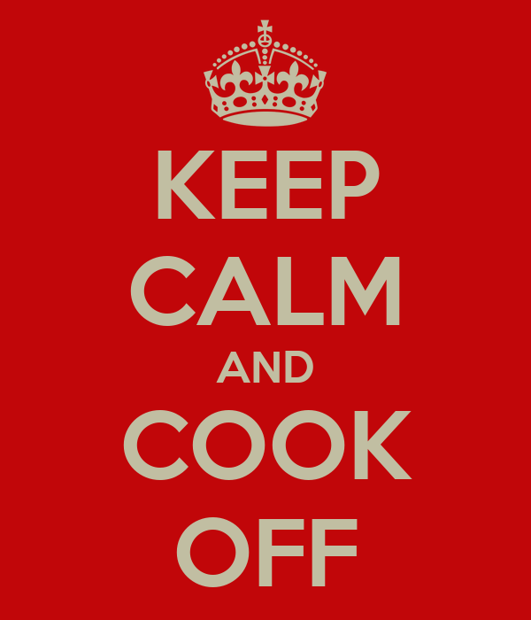 KEEP CALM AND COOK OFF