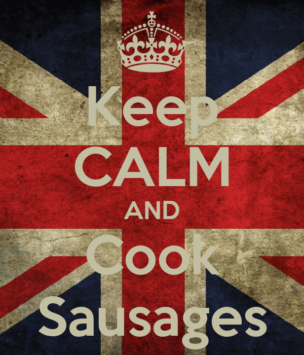 Keep CALM AND Cook Sausages