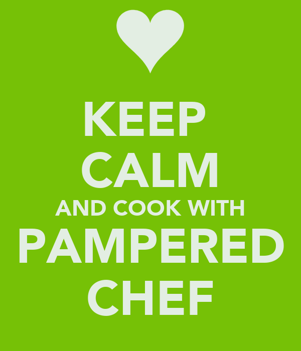 KEEP  CALM AND COOK WITH PAMPERED CHEF