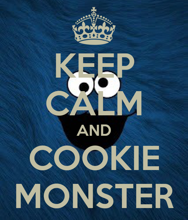 KEEP CALM AND COOKIE MONSTER
