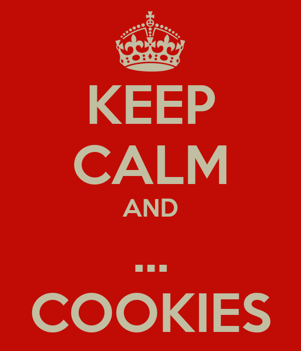 KEEP CALM AND ... COOKIES