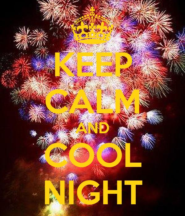 KEEP CALM AND COOL NIGHT