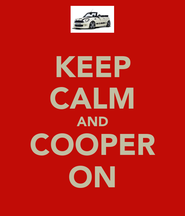 KEEP CALM AND COOPER ON